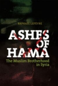Ebook in inglese Ashes of Hama: The Muslim Brotherhood in Syria Lefevre, Raphael