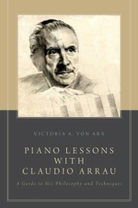 Ebook in inglese Piano Lessons with Claudio Arrau: A Guide to His Philosophy and Techniques von Arx, Victoria A.