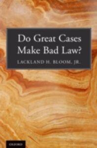 Foto Cover di Do Great Cases Make Bad Law?, Ebook inglese di Lackland H. Bloom, Jr., edito da Oxford University Press