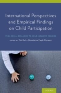 Foto Cover di International Perspectives and Empirical Findings on Child Participation: From Social Exclusion to Child-Inclusive Policies, Ebook inglese di Benedetta Duramy,Tali Gal, edito da Oxford University Press