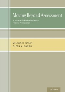 Ebook in inglese Moving Beyond Assessment: A practical guide for beginning helping professionals Dombo, Eileen A. , Grady, Melissa D.