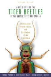 Field Guide to the Tiger Beetles of the United States and Canada: Identification, Natural History, and Distribution of the Cicindelinae