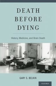 Ebook in inglese Death before Dying: History, Medicine, and Brain Death Belkin, Gary