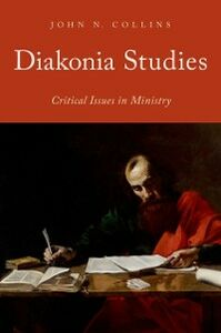 Foto Cover di Diakonia Studies: Critical Issues in Ministry, Ebook inglese di John N. Collins, edito da Oxford University Press