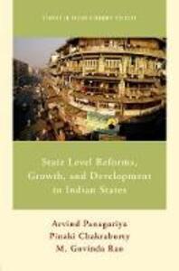 State Level Reforms, Growth, and Development in Indian States - Arvind Panagariya,Pinaki Chakraborty,M. Govinda Rao - cover