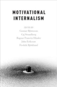 Foto Cover di Motivational Internalism, Ebook inglese di  edito da Oxford University Press