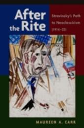 After the Rite: Stravinskys Path to Neoclassicism (1914-1925)