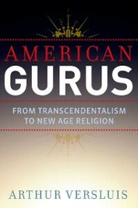 Ebook in inglese American Gurus: From Transcendentalism to New Age Religion Versluis, Arthur