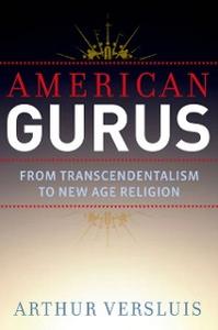 Ebook in inglese American Gurus: From Transcendentalism to New Age Religion Versluis, Arthur