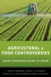 Ebook in inglese Agricultural and Food Controversies: What Everyone Needs to KnowRG Calvo-Lorenzo, Michelle S. , Lancaster , Norwood, F. Bailey , Oltenacu, Pascal A.