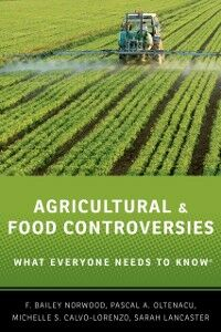 Ebook in inglese Agricultural and Food Controversies: What Everyone Needs to KnowRG Calvo-Lorenzo, Michelle S. , Norwood, F. Bailey , Oltenacu, Pascal A.