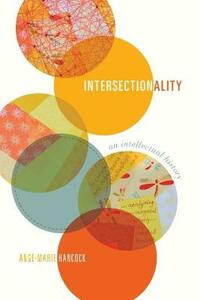 Intersectionality: An Intellectual History - Ange-Marie Hancock - cover