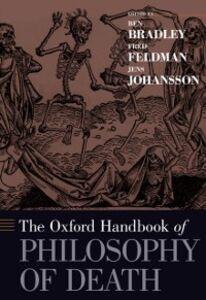 Ebook in inglese Oxford Handbook of Philosophy of Death -, -