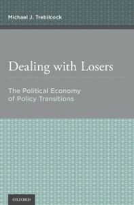 Ebook in inglese Dealing with Losers: The Political Economy of Policy Transitions Trebilcock, Michael J.
