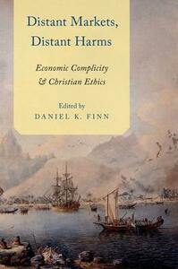 Distant Markets, Distant Harms: Economic Complicity and Christian Ethics - cover