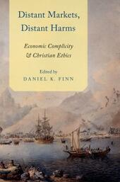Distant Markets, Distant Harms: Economic Complicity and Christian Ethics