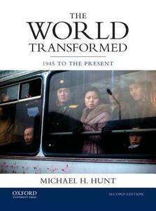 The World Transformed: 1945 to the Present - Michael H. Hunt - cover
