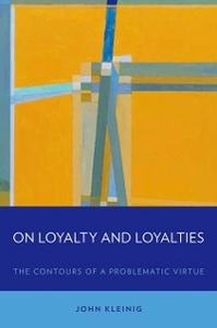 Ebook in inglese On Loyalty and Loyalties: The Contours of a Problematic Virtue Kleinig, John