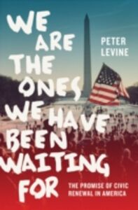 Foto Cover di We Are the Ones We Have Been Waiting For: The Promise of Civic Renewal in America, Ebook inglese di Peter Levine, edito da Oxford University Press
