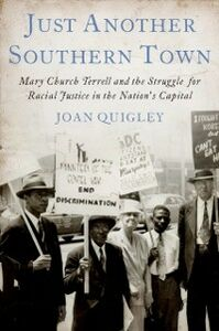 Ebook in inglese Just Another Southern Town: Mary Church Terrell and the Struggle for Racial Justice in the Nations Capital Quigley, Joan