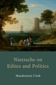 Ebook in inglese Nietzsche on Ethics and Politics Clark, Maudemarie