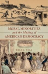 Ebook in inglese Moral Minorities and the Making of American Democracy Volk, Kyle G.