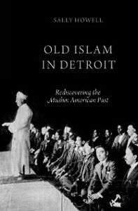 Ebook in inglese Old Islam in Detroit: Rediscovering the Muslim American Past Howell, Sally