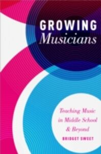 Foto Cover di Growing Musicians: Teaching Music in Middle School and Beyond, Ebook inglese di Bridget Sweet, edito da Oxford University Press