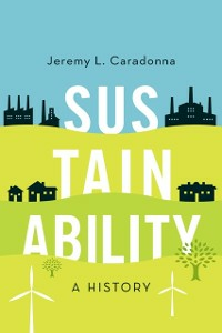 Ebook in inglese Sustainability: A History Caradonna, Jeremy L.