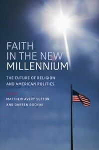 Ebook in inglese Faith in the New Millennium: The Future of Religion and American Politics -, -