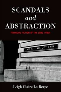 Foto Cover di Scandals and Abstraction: Financial Fiction of the Long 1980s, Ebook inglese di Leigh Claire La Berge, edito da Oxford University Press