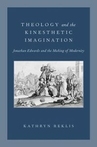Ebook in inglese Theology and the Kinesthetic Imagination: Jonathan Edwards and the Making of Modernity Reklis, Kathryn
