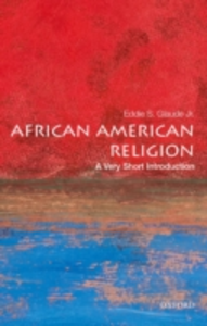 Ebook in inglese African American Religion: A Very Short Introduction Glaude Jr., Eddie S.