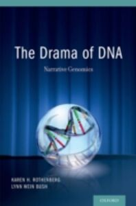 Ebook in inglese Drama of DNA: Narrative Genomics Bush, Lynn Wein , Rothenberg, Karen H.