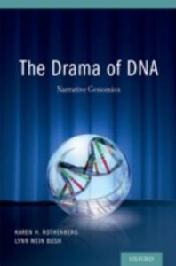 Ebook in inglese Drama of DNA: Narrative Genomics Bush, Lynn Wein , Rothenberg, Karen H.