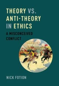 Ebook in inglese Theory vs. Anti-Theory in Ethics: A Misconceived Conflict Fotion, Nick