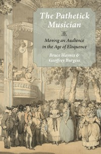 Ebook in inglese Pathetick Musician: Moving an Audience in the Age of Eloquence Burgess, Geoffrey , Haynes, Bruce