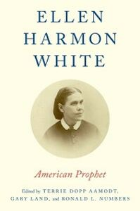 Foto Cover di Ellen Harmon White: American Prophet, Ebook inglese di  edito da Oxford University Press