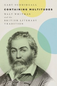 Ebook in inglese Containing Multitudes: Walt Whitman and the British Literary Tradition Schmidgall, Gary