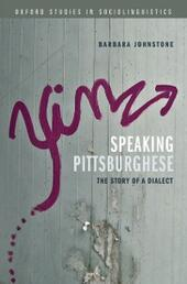 Speaking Pittsburghese: The Story of a Dialect