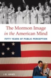 Mormon Image in the American Mind: Fifty Years of Public Perception