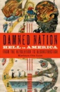 Foto Cover di Damned Nation: Hell in America from the Revolution to Reconstruction, Ebook inglese di Kathryn Gin Lum, edito da Oxford University Press