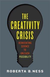 Foto Cover di Creativity Crisis: Reinventing Science to Unleash Possibility, Ebook inglese di Roberta Ness, edito da Oxford University Press