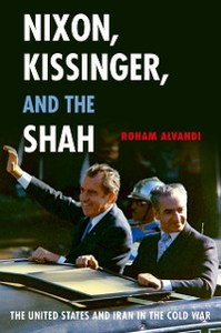 Ebook in inglese Nixon, Kissinger, and the Shah: The United States and Iran in the Cold War Alvandi, Roham