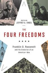 Four Freedoms: Franklin D. Roosevelt and the Evolution of an American Idea