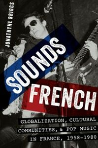 Foto Cover di Sounds French: Globalization, Cultural Communities and Pop Music, 1958-1980, Ebook inglese di Jonathyne Briggs, edito da Oxford University Press