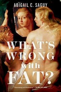 What's Wrong with Fat? - Abigail C. Saguy - cover