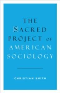 Foto Cover di Sacred Project of American Sociology, Ebook inglese di Christian Smith, edito da Oxford University Press