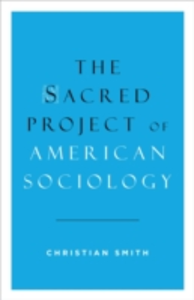 Ebook in inglese Sacred Project of American Sociology Smith, Christian