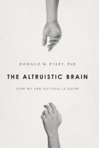 Ebook in inglese Altruistic Brain: How We Are Naturally Good Pfaff, Donald W